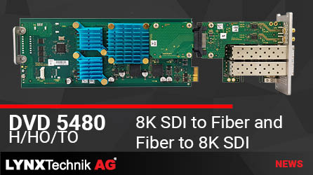 LYNX Technik launches 8K SDI to and from fiber converter